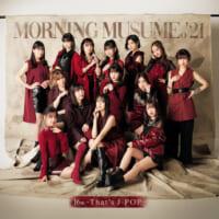 "<span class=""title"">モーニング娘。'21、約3年4ヶ月ぶりのオリジナルアルバム発売!その名も 『That's J-POP』!</span>"
